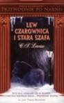 Przewodnik po Narnii. Lew, Czarownica i stara szafa - Janusz Ruszkowski