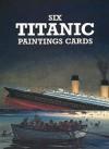 Six Titanic Paintings Cards (Dover Postcards) - John Batchelor