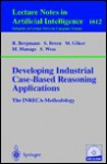 Developing Industrial Case-Based Reasoning Applications: The Inreca Methodology - S. Breen, Michel Manago, Stefan Wess, Sean Breen, Mehmet Goker, S. Breen