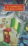 Il cassetto nel racconto - Lia Celi