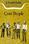 Cow People (The J. Frank Dobie Paperback Library) - J. Frank Dobie