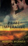 Prime Imperative (The Prime Chronicles) (Volume 3) - Monette Michaels