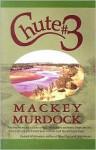 Chute #3 - Mackey Murdock