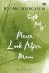 Please Look After Mom [Ibu Tercinta] - Shin Kyung-sook, Tanti Lesmana