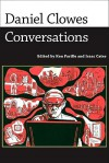Daniel Clowes: Conversations (Conversations With Comics Artists Series) - Ken Parille, Isaac Cates