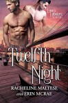 Twelfth Night (Love's Labours Book 2) - Racheline Maltese, Erin McRae