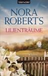 Lilienträume: Roman (German Edition) - Uta Hege, Nora Roberts