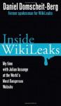 Inside Wikileaks: My Time with Julian Assange at the World's Most Dangerous Website (Audio) - Daniel Domscheit-Berg