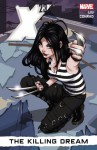 X-23, Vol. 1: The Killing Dream - Marjorie M. Liu, Alina Urusov