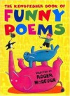 The Kingfisher Book of Funny Poems - Roger McGough