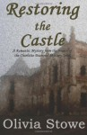 Restoring the Castle - Olivia Stowe