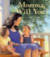 Momma, Will You? - Dori Chaconas, Steve Johnson, Lou Fancher
