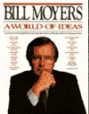 A World of Ideas : Conversations With Thoughtful Men and Women About American Life Today and the Ideas Shaping Our Future - Bill Moyers, Betty Sue Flowers
