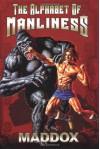 The Alphabet Of Manliness - Maddox, Angelo Vildasol, Bryan Douglas
