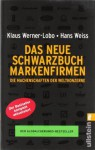 Das Neue Schwarzbuch Markenfirmen: Die Machenschaften Der Weltkonzerne - Klaus Werner-Lobo, Hans Weiss