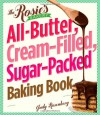 The Rosie's Bakery All-Butter, Cream-Filled, Sugar-Packed Baking Book - Judy Rosenberg