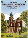 The American House Styles of Architecture - A.G. Smith