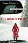 Life Without Parole: A Kate Conway Mystery - Clare O'Donohue