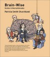 Brain-Wise: Studies in Neurophilosophy - Patricia S. Churchland
