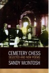 Cemetery Chess: New and Selected Poems - Sandy McIntosh