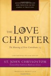 The Love Chapter: The Meaning of First Corinthians 13 - John Chrysostom, Frederica Mathewes-Green