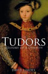 The Tudors: History of a Dynasty - David Loades