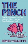 The Pinch: How the baby boomers took their children's future - and why they should give it back - David Willetts