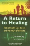 A Return to Healing: Radical Health Care Reform and the Future of Medicine - Len Saputo, Byron Belitsos