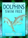 The Dolphins Swim Free - Marianne Rogers, Martin Thompson