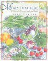 Meals That Heal: A Nutraceutical Approach to Diet and Health - Lisa Turner