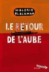 Le retour de l'aube (Entre chiens et loups, #4) - Malorie Blackman, Amélie Sarn