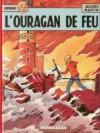 L'ouragan de feu - Jacques Martin