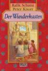 Der Wunderkasten - Rafik Schami, Peter Knorr