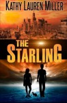 The Starling by Kathy Lauren Miller (2015-11-13) - Kathy Lauren Miller