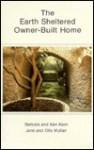 The Earth Sheltered Owner-Built Home - Barbara Kern, Ken Kern