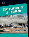 The Science of a Tsunami (21st Century Skills Library: Disaster Science) - Robin Michal Koontz