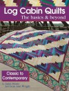 Log Cabin Quilts: The Basics & Beyond - Janet Houts, Jean Wright