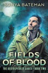 Fields of Blood (The DeathSpeaker Codex Book 2) - Sonya Bateman