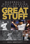 One of a Kind: Baseball's Greatest Pitching Feats - Rich Westcott