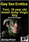 Gay Sex Erotica - Yoni, 18 year old Israeli Army Virgin Boy - Andy McGreggor