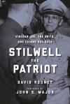 Stilwell the Patriot: Vinegar Joe, the Brits, and Chiang Kai-Shek - David Rooney, John S Major
