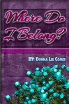 Where Do I Belong - Donna Lee Comer