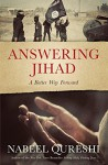 Answering Jihad: A Better Way Forward - Nabeel Qureshi