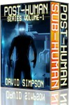 Post-Human Series Volume-1 (Books 1-2) - David Simpson
