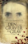 Den som gräver en grav - Yrsa Sigurðardóttir, Ylva Hellerud