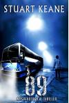 89: A Psychological Thriller - Stuart Keane