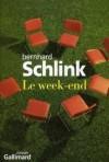 Le week-end - Bernhard Schlink, Bernard Lortholary