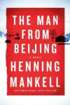 The Man from Beijing - Henning Mankell, Laurie Thompson