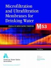 Microfiltration And Ultrafiltratiion Membranes In Drinking Water (M53) (Awwa Manual) - AWWA Staff