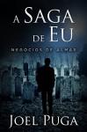 A Saga de Eu - Negócios de Almas (Portuguese Edition) - Joel Puga
